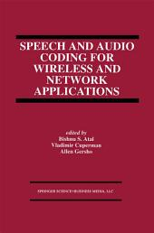 Speech and Audio Coding for Wireless and Network Applications
