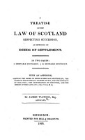 A Treatise on the Law of Scotland respecting Succession  as depending on deeds of settlement  etc PDF