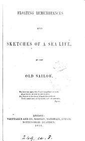 Floating remembrances and sketches of a sea life, by the Old Sailor