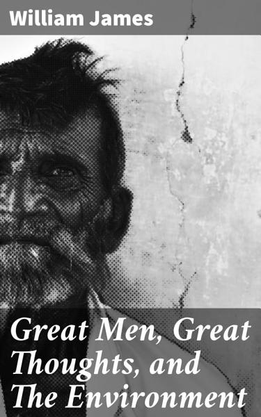 Download Great Men  Great Thoughts  and The Environment Book