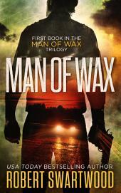 Man of Wax: Man of Wax Trilogy