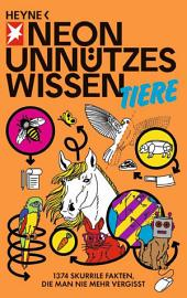 Unnützes Wissen Tiere: 1374 skurrile Fakten, die man nie mehr vergisst