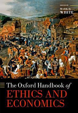 The Oxford Handbook of Ethics and Economics PDF