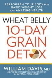 Wheat Belly 10 Day Grain Detox Book PDF