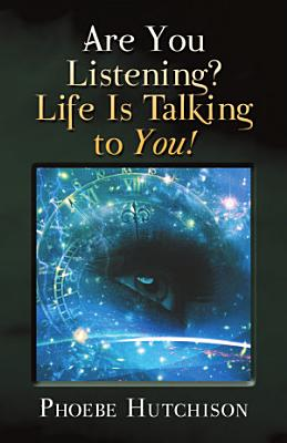 Are You Listening  Life Is Talking to You  PDF