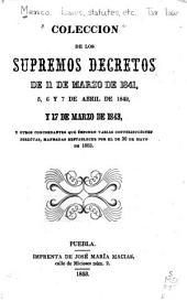 Coleccion de los supremos decretos de 11 de marzo de 1841, 5, 6, y 7 de abril de 1842, y 17 de marzo de 1843, y otros concordantes que imponen varias conttribuciones [!] directas, mandadas restablecer por el de 30 de mayo de 1853