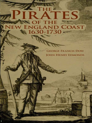 The Pirates of the New England Coast 1630 1730 PDF