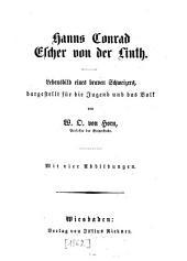 Hanns Conrad Escher von der Linth: Lebensbild eines braven Schweizers