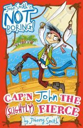 John Smith is NOT Boring! 1: Cap'n John the (Slightly) Fierce