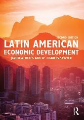 Latin American Economic Development: Edition 2
