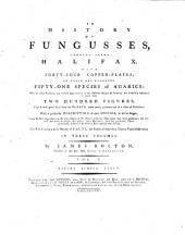 An History of Fungusses: Growing about Halifax ...