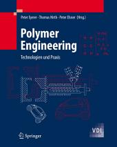 Polymer Engineering: Technologien und Praxis
