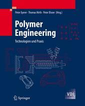 Polymer Engineering: Technologien und Praxis
