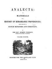 Analecta: Or Materials for a History of Remarkable Providences Mostly Relating to Scotch Ministers and Christians, Volume 4