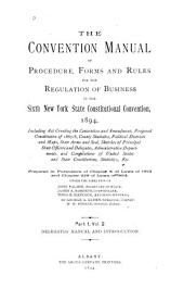 The Convention Manual of Procedure, Forms and Rules for the Regulation of Business in the Sixth New York State Constitutional Convention, 1894: v. 1, Secretary's manual