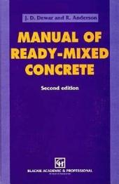 Manual of Ready-Mixed Concrete, Second Edition: Edition 2