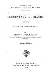 Elementary Mechanics: Including Hydrostatics and Pneumatics