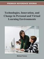 Technologies  Innovation  and Change in Personal and Virtual Learning Environments PDF