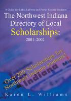 The Northwest Indiana Directory of Local Scholarships  2001 2002 PDF