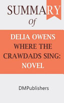 Summary of Delia Owens WHERE THE CRAWDADS SING