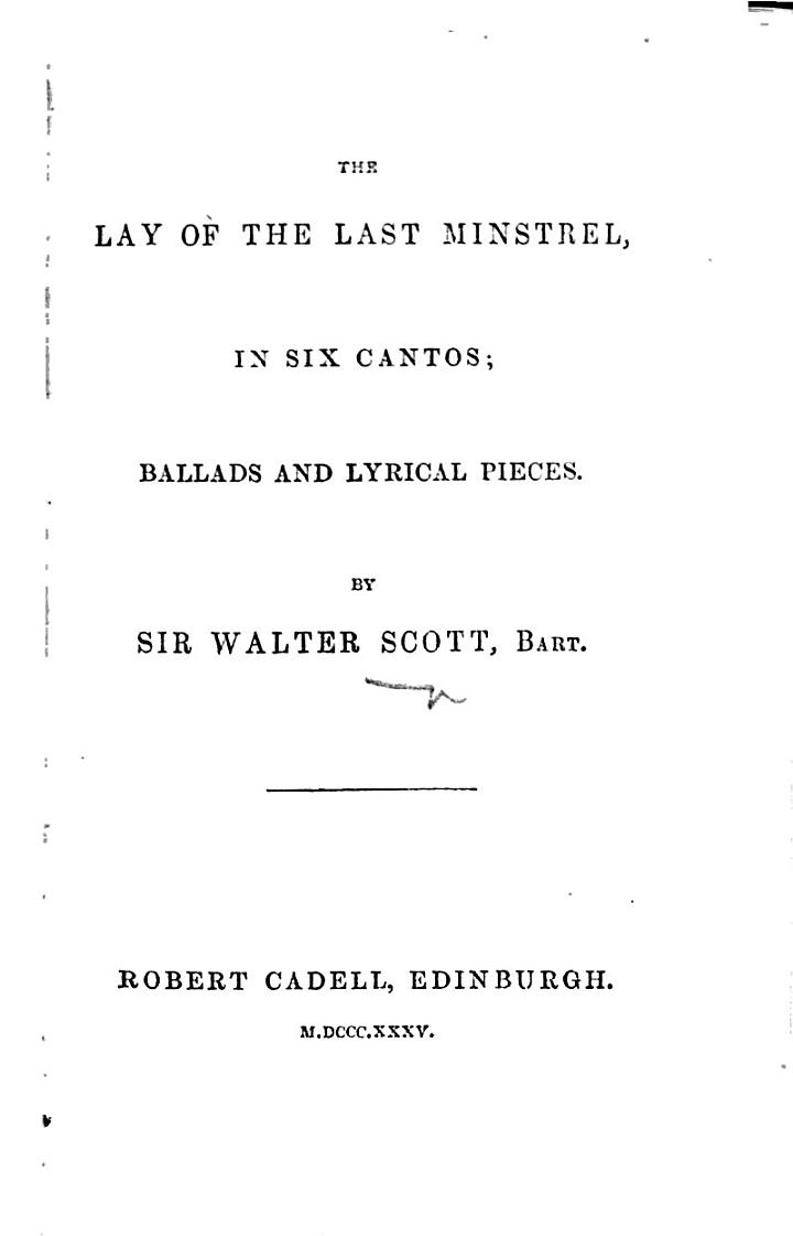 The Lay of the Last Minstrel ... Ballads and Lyrical Pieces