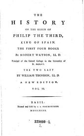 """""""The"""" History Of The Reign Of Philip The Third, King Of Spain: Volume 2"""