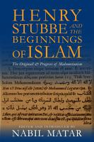 Henry Stubbe and the Beginnings of Islam PDF