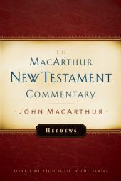 Hebrews MacArthur New Testament Commentary