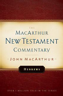 Hebrews MacArthur New Testament Commentary Book