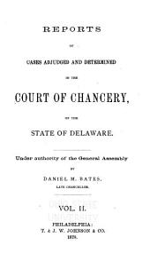 Delaware Chancery Reports: Volume 2