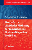 Neuro Fuzzy Associative Machinery For Comprehensive Brain And Cognition Modelling