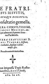 De Fratribvs Iesvitis, Eorvmqve Discipvlis, Consultatio gemella