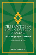 The Practice of Soul-Centered Healing Vol. II: Navigating the Inner World