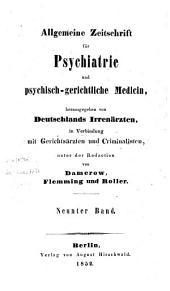 Allgemeine Zeitschrift für Psychiatrie und psychisch-gerichtliche Medizin: Band 9