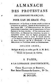 Almanach des protestants de l'empire français, rédigé et mis en ordre par M. A. M. D. G. Orné du portrait de Calvin. (2e-3e années, 1809-1810.)