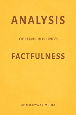 Analysis of Hans Rosling   s Factfulness by Milkyway Media