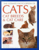 The Ultimate Encyclopedia of Cats, Cat Breeds & Cat Care