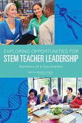 Exploring Opportunities For Stem Teacher Leadership Book PDF