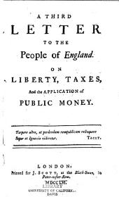 A Third Letter to the People of England: On Liberty, Taxes, and the Application of Public Money, Issue 3