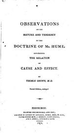 Observations on the nature and tendency of the doctrine of mr. Hume [in Philosophical essays concerning human understanding] concerning the relation of cause and effect