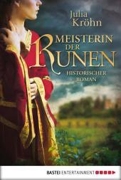 Meisterin der Runen: Historischer Roman