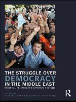 The Struggle Over Democracy in the Middle East PDF