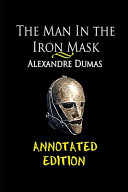 The Man in the Iron Mask By Alexandre Dumas  Historical   Romance Novel   The Annotated Edition  PDF