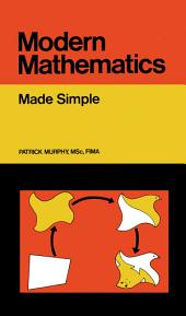 Modern Mathematics: Made Simple