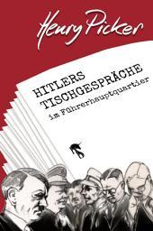 Hitlers Tischgespräche im Führerhauptquartier
