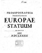 Prosopographia praecipuorum Europae statuum in initio anni 1689