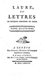 Laure; ou, Lettres de quelques personnes de Suisse, par l'auteur de Camille