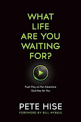 What Life Are You Waiting For