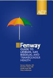 The Fenway Guide To Lesbian Gay Bisexual And Transgender Health Book PDF