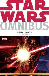 Star Wars Omnibus Dark Times Vol. 2: Volume 2